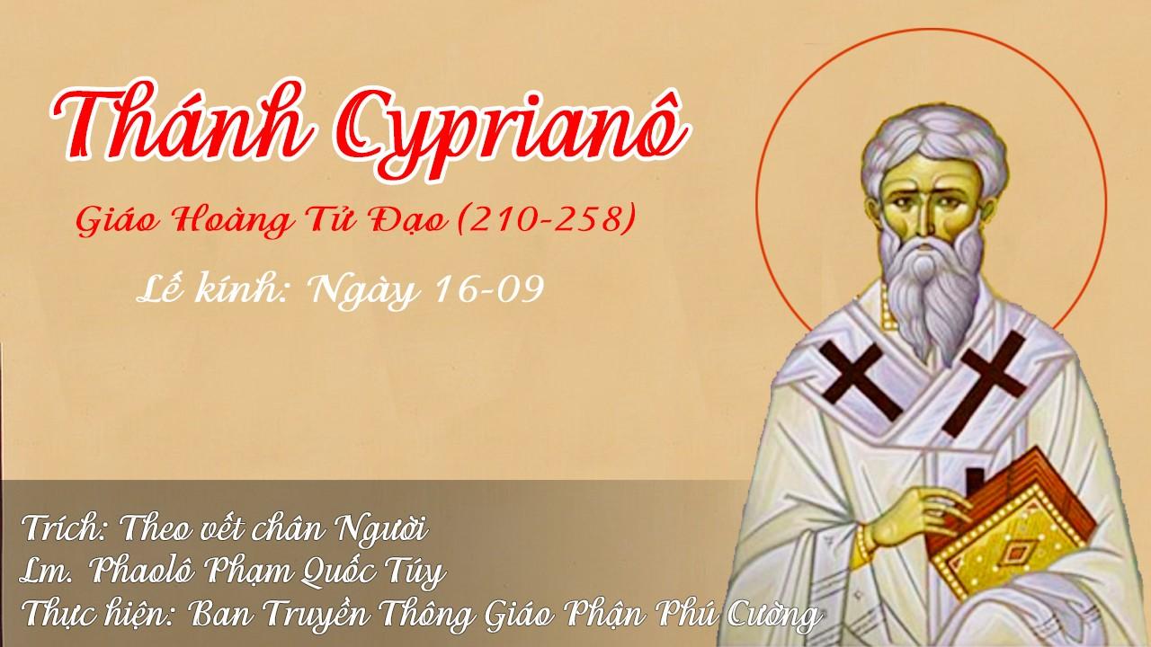 Thánh Cyprianô, Giám Mục Tử Đạo (210 – 258)