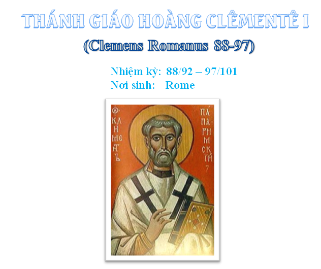 Triều đại 4: Thánh Giáo hoàng Clêmentê I